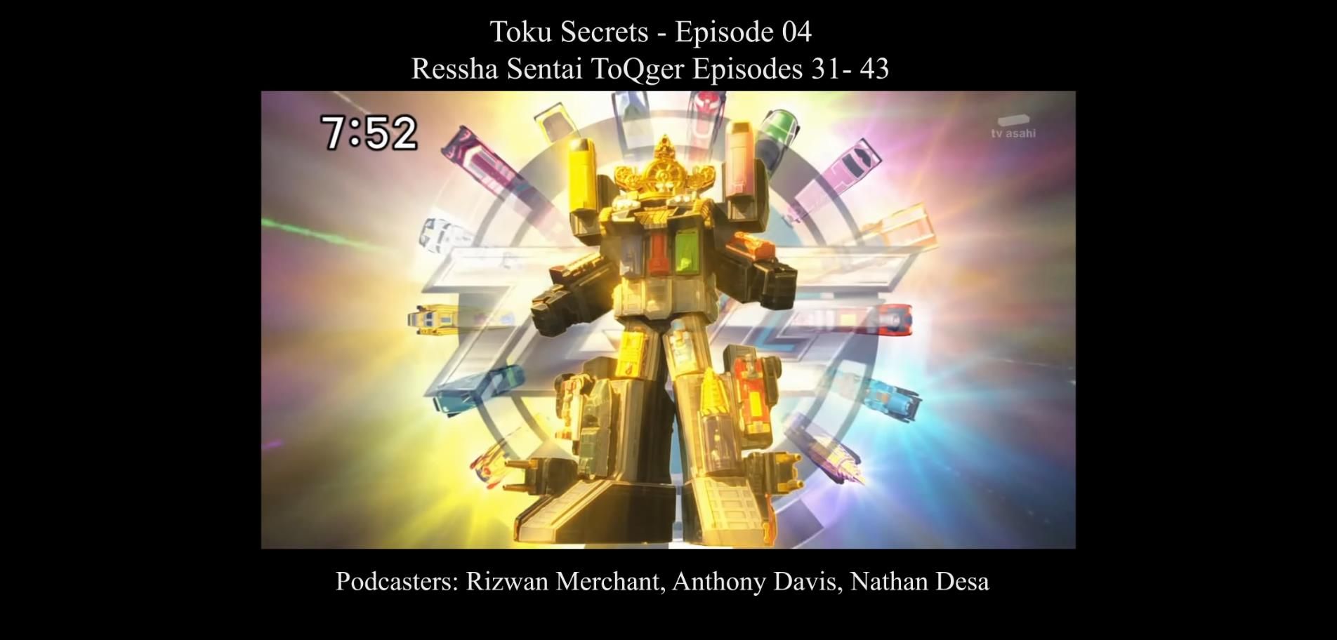 Toku Secrets Podcast: Episode 04 – Ressha Sentai ToQger Part 4