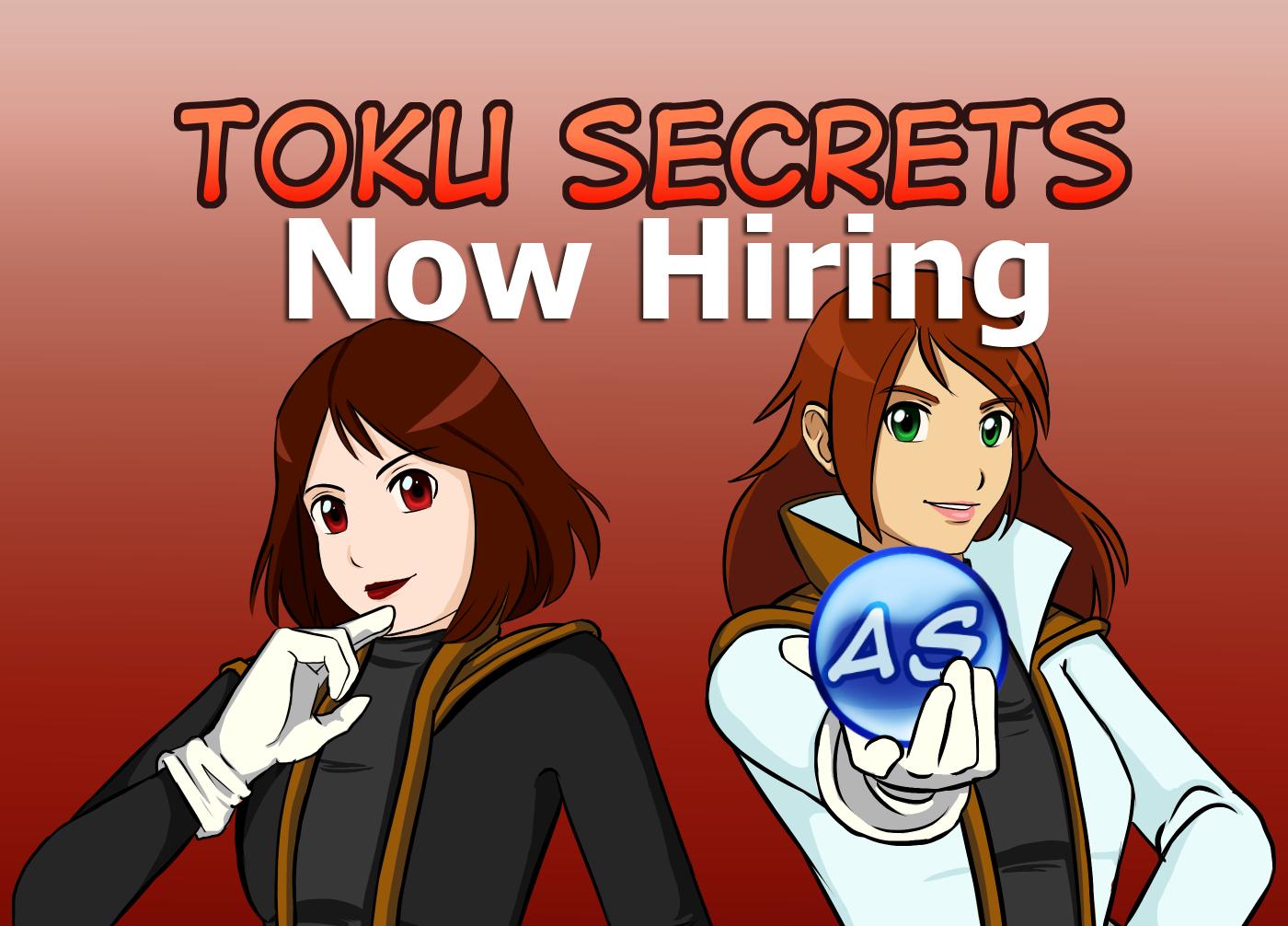 Toku Secrets: Now Hiring