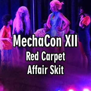 MechaCon XII – Red Carpet Affair Skits Compilation Video