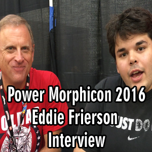Eddie Frierson Exclusive Interview, Power Morphicon 2016