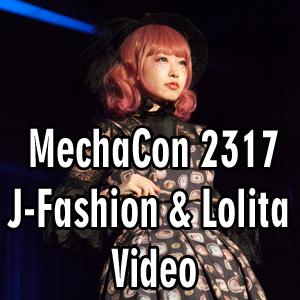 MechaCon 2317: J-Fashion & Lolita Fashion Show – Video