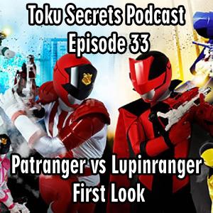 Toku Secrets Podcast: Episode 33 – Patranger vs Lupinranger First Look