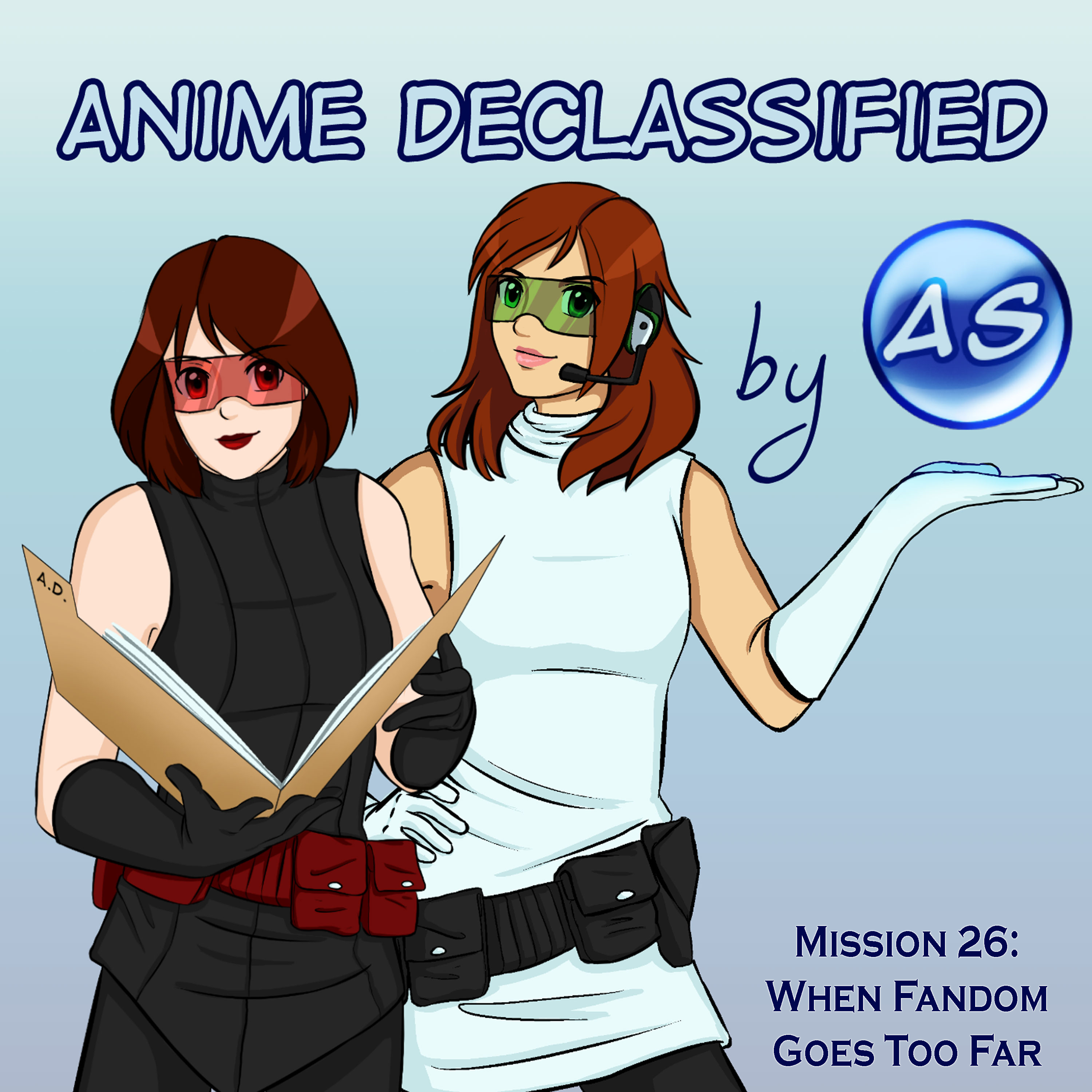 Anime Declassified Podcast – Mission 26 – When Fandom Goes Too Far