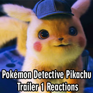 Anime Declassified Podcast – Mission 34 – Pokémon Detective Pikachu: Trailer #1 Reactions