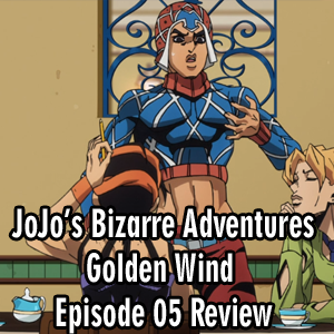 Anime Declassified Podcast – Mission 32 – JoJo's Golden Wind Episode 05 Review