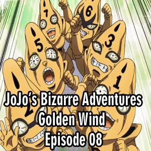 Anime Declassified Podcast – Mission 36 – JoJo's Bizarre Adventures: Golden Wind Episode 08 Review