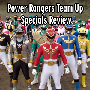 Toku Secrets Podcast: Episode 34 – Power Rangers Team Up Specials Review