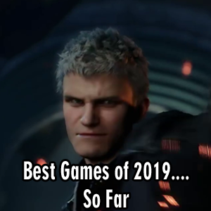 Best Games of 2019…So Far
