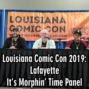 Louisiana Comic Con 2019: Lafayette – Power Rangers Panel