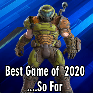 Best Games of 2020…So Far