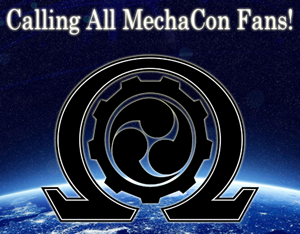 Calling All MechaCon Fans!